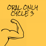 Oral Only Cycle 3